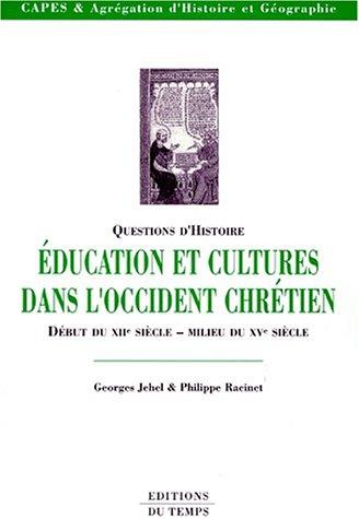 Education et cultures dans l'Occident chrtien : Du dbut du XIIe sicle au milieu du XVe sicle