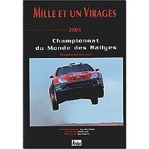 Mille et un virages 2003 : CHampionnat du monde des rallyes