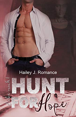 Hunt for Hope: Liebe mich! (Bounty Hunter 5) von [Romance, Hailey J.]