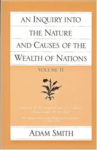 Portada del libro An Inquiry Into the Nature and Causes of the Wealth of Nations, Vol 2 by Adam Smith, R. H. Campbell (editor), A. S. Skinner (editor) (1981) Paperback