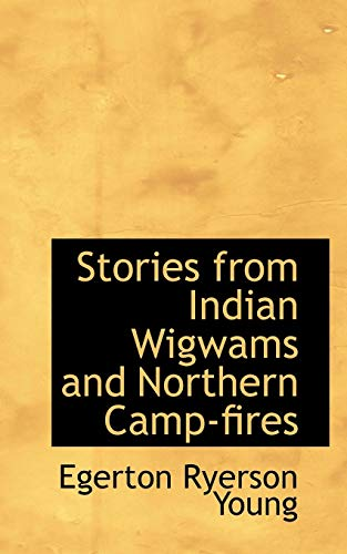 Stories from Indian Wigwams and Northern Camp-fires
