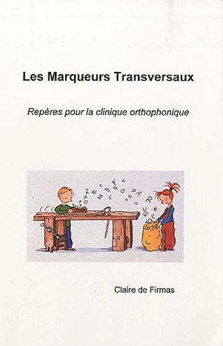 Les Marqueurs Transversaux : repères pour la clinique orthophonique