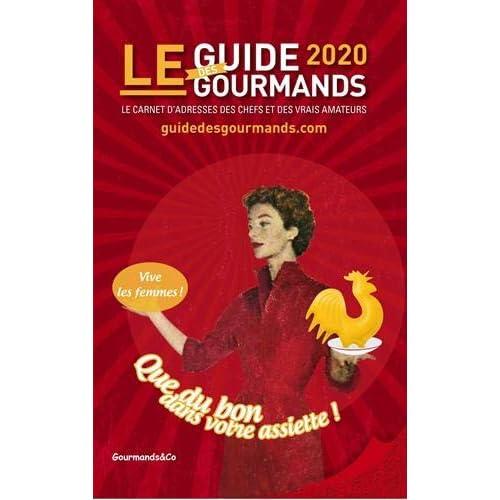 Le guide des gourmands : Les 2000 meilleures adresses en France et en Europe pour ne mettre que du bon dans votre assiette