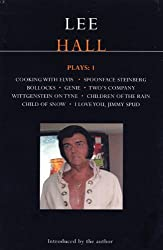Lee Hall Plays: 1: Cooking with Elvis/Bollocks/Spoonface Steinberg/I Love You, Jimmy Spud/Wittgenstein on Tyne/Genie/Two's Company/Childr: Cooking ... Jimmy Spud v. 1 (Contemporary Dramatists)