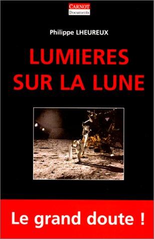 Lumières sur la Lune : La NASA a t-elle menti ?