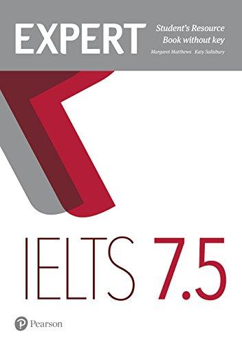 Expert IELTS. Band 7.5. Student's resource book. Per le Scuole superiori. Con espansione online