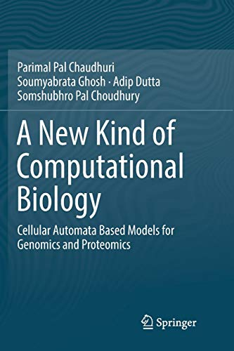 A New Kind of Computational Biology: Cellular Automata Based Models for Genomics and Proteomics