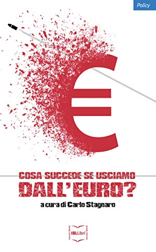 Cosa succede se usciamo dall'euro?: Quanto costerà e chi ne pagherà il prezzo