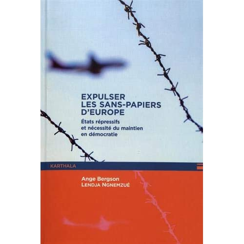Expulser les sans-papiers d'Europe : Etats répressifs et nécessité du maintien en démocratie