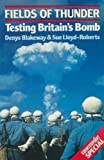 Fields of Thunder: Testing Britain's Bomb by Denys Blakeway (November 11,1985)