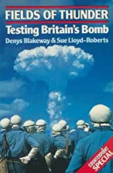 Fields of Thunder: Testing Britain's Bomb (Counterpoint)