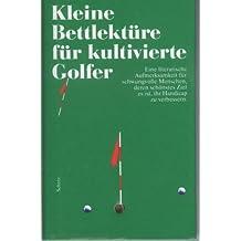 Kleine Bettlektüre für kultivierte Golfer