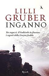 Inganno. Tre ragazzi, il Sudtirolo in fiamme, i segreti della Guerra fredda