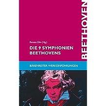 Die 9 Symphonien Beethovens: Entstehung, Deutung, Wirkung (Bärenreiter-Werkeinführungen)