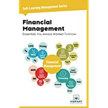 Financial Management Essentials You Always Wanted To Know: (Self-Learning Management Series): Volume 3