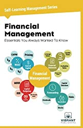 Financial Management Essentials You Always Wanted To Know: (Self-Learning Management Series): 3