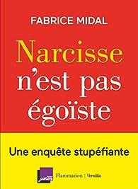 Narcisse n'est pas égoïste par Fabrice Midal