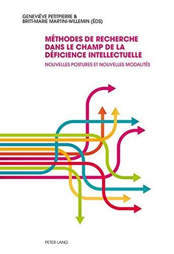 Méthodes De Recherche Dans Le Champ De La Déficience Intellectuelle: Nouvelles Postures Et Nouvelles Modalités