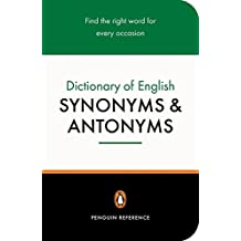 The Penguin Dictionary of English Synonyms & Antonyms (Penguin reference)