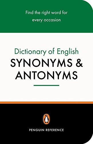 The Penguin Dictionary of English Synonyms & Antonyms (Reference)