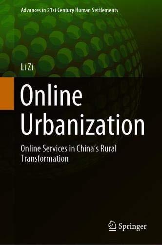 Online Urbanization: Online Services in China's Rural Transformation (Advances in 21st Century Human Settlements) por Li Zi