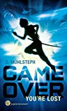 Game Over - You're Lost: Jugendroman-Thriller