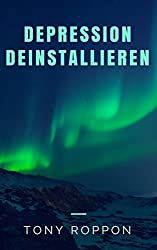 Depression deinstallieren (Die Deinstallation 5) (German Edition)