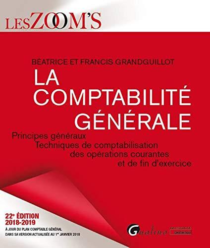 La comptabilité générale : Principes généraux, techniques de comptabilisation des opérations courantes et de fin d'exercice par