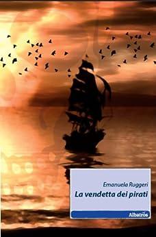 La vendetta dei pirati di [Ruggeri, Emanuela]