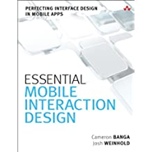 Essential Mobile Interaction Design: Perfecting Interface Design in Mobile Apps (Usability) (English Edition)