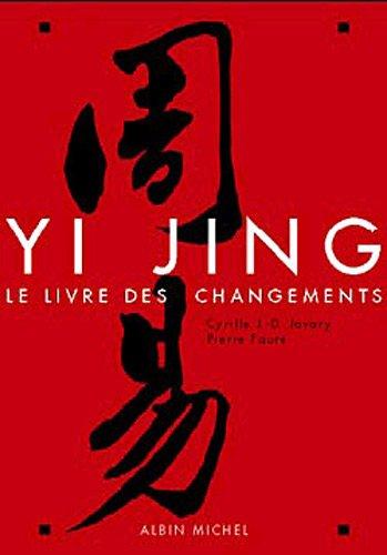 Yi Jing. : Le livre des changements par Pierre Faure