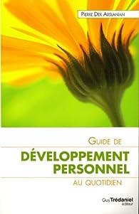 Le guide de développement personnel au quotidien par  Pierre Der Arslanian