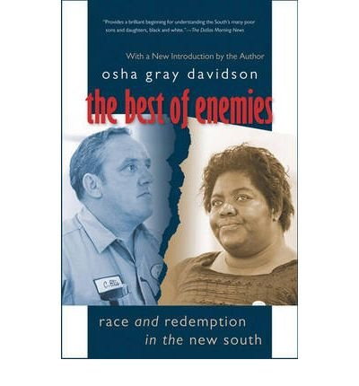 [( The Best of Enemies: Race and Redemption in the New South )] [by: Osha Gray Davidson] [Aug-2007]