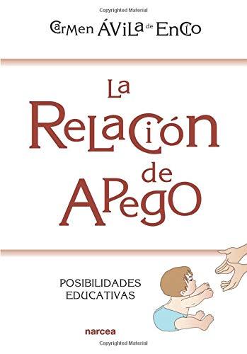 La relación de apego. Posibilidades educativas. (Educación Hoy) por Carmen Ávila de Encío