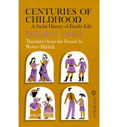 [(Centuries of Childhood: A Social History of Family Life: A Social History of Family Life)] [Author: PHILIPPE Y ARIES] published on (July, 1965)