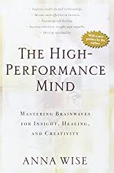 The High-Performance Mind by Anna Wise (1997-01-27)