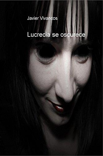 Lucrecia se oscurece: (Segunda edición) por Javier Vivancos
