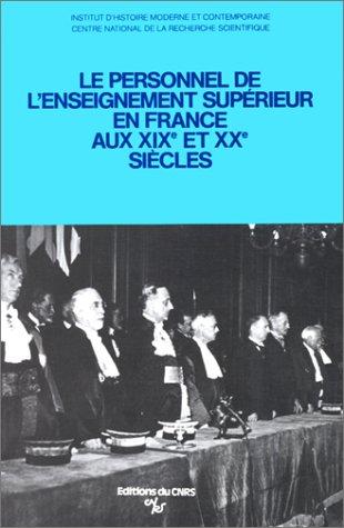 Le Personnel de l'enseignement supérieur en France aux XIXème et Xxème siècles