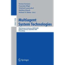 Multiagent System Technologies: Third German Conference, MATES 2005, Koblenz, Germany, September 11-13, 2005, Proceedings (Lecture Notes in Computer Science) by Torsten Eymann (2008-06-13)