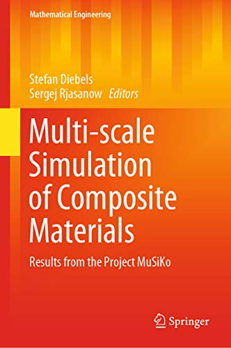 Multi-scale Simulation of Composite Materials: Results from the Project MuSiKo (Mathematical Engineering) (English Edition)