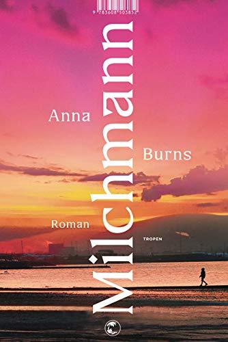 Buchseite und Rezensionen zu 'Milchmann: Roman' von Anna Burns