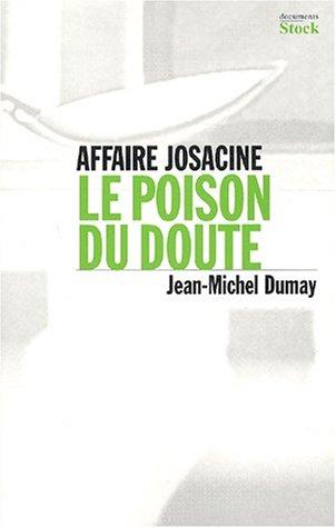 Affaire Josacine. Le poison du doute par Jean-Michel Dumay