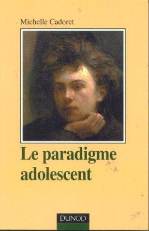 Le Paradigme adolescent : Approche psychanalytique et anthropologique