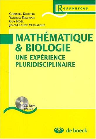 Mathématique & biologie : Une expérience pluridisciplinaire (1Cédérom) par Christel Depotte