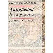 Diccionario Akal de la Antigüedad hispana (Diccionarios) de José Manuel Roldán Hervás (dir.) (27 feb 2006) Tapa dura