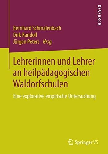 Lehrerinnen und Lehrer an heilpädagogischen Waldorfschulen: Eine explorative empirische Untersuchung