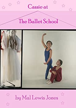 Cassie at the Ballet School (The Ballet School Series Book 1) by [Jones, Mal Lewis]