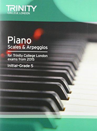 Piano 2015 Scales & Arpeggios Initial: Grade 5 (Piano Exam Repertoire) by Trinity College London (1-Jul-2014) Paperback