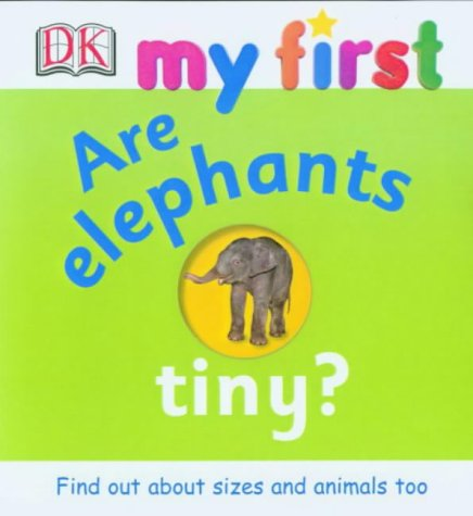 Are elephants tiny?.