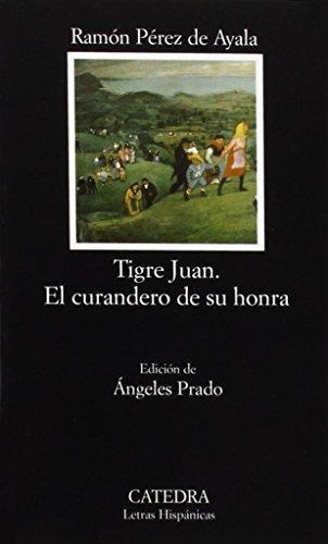 Tigre Juan; El curandero de su honra: 519 (Letras Hispánicas)